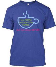 I love PEOPLE more than I love COFFEE
