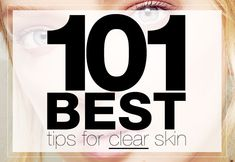 101+Best+Tips+For+Clear+Skin+ +Beauty+High
