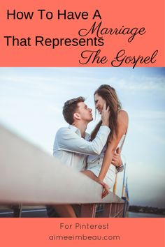 A Marriage that Represents the Gospel part 1 | A Work of Grace Aimee Imbeau
