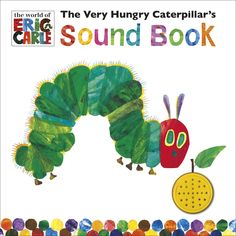 The Very Hungry Caterpillar Sound Book - Listen to the Very Hungry Caterpillar walking and eating his way through this delightful sound book. This is a classic tale of a little caterpillar's transformation into a beautiful butterfly.
