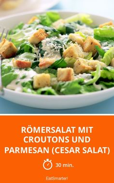 Römersalat mit Croutons und Parmesan (Caesar Salad Romaine lettuce with croutons and parmesan (Cesar salad) - smarter - time: 30 min. Cesar Salat, Grilled Chicken Caesar Salad, Salad Chicken, Spareribs, Vegetarian Recipes, Healthy Recipes, Meat Recipes, Chicken Parmesan Recipes, Healthy Salads