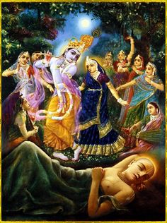 """When Sri Chaitanya Mahaprabhu dreamed of the rasa dance, He was fully absorbed in transcendental bliss, but when His dream broke, He thought He had lost a precious jewel.""~Chaitanya Charitamrita Antya 14.38"
