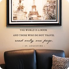 The World Is A Book wall decal (nice for a wall of vacation pictures) Inspirational Wall Decals, Motivational Wall Art, Vinyl Wall Quotes, My Children Quotes, Wall Writing, Library Wall, Book Wall, Travel Wall, Travel Themes