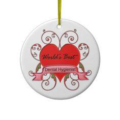 World's Best Dental Hygienist Christmas Ornament http://www.zazzle.com/worlds_best_dental_hygienist_christmas_ornaments-175306334462824329?rf=238619816700126769