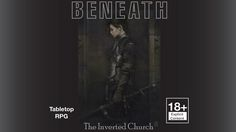A serialized, mature tabletop RPG with 27 maps and reversed back cover. BENEATH…