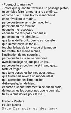 Why you love me: – Because when you cross a pedestrian crossing, you seem to make love to the whole street … because you feel the warm croissant in Pretty Words, Beautiful Words, Croissant, Father Quotes, French Quotes, Some Words, Positive Attitude, Decir No, Quotations