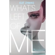 Title: What's Left of Me Author: Kat Zhang Genre: science fiction, dystopia, young-adult Series: The Hybrid Chronicles Pag. Ya Books, Great Books, Books To Read, Amazing Books, It's Amazing, Plakat Design, Best Book Covers, Cover Books, Young Adult Fiction