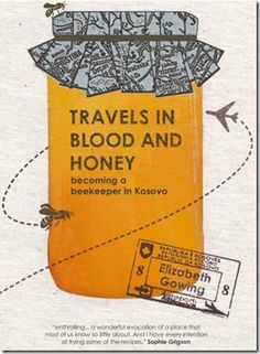 Travels in Blood and Honey - becoming a beekeeper in Kosovo book by Elizabeth Gowing