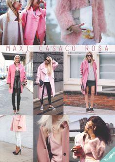 O maxi casaco rosa já é um hit lá fora e promete ser sensação no Inverno/2014.  Vale se inspirar para quando o inverno chegar. Quem aí vai aderir?