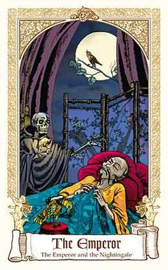 Fairytales tarot- the Emperior  by the story The Nightingale  by Hans Christian Andersen(1844)  You can find story here: http://hca.gilead.org.il/nighting.html