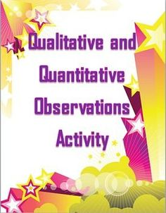 Free activity for science students to learn about qualitative and quantitative observations and practice what they know