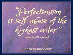 perfectionism-is-self-abuse.jpg (400×300)