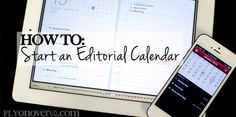 How to Start an Editorial Calendar - Fly On Over