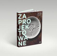 """Czesława Frejlich, Dominik Lisik, """"Zaprojektowane. Polski dizajn 2000-2013"""", 2014, wyd. 2+3D, fot. materiały prasowe"""
