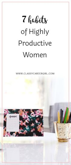 7 Habits of Highly Productive Women  As a Social Media and Brand Partnerships Manager it is important that I stay organized, which is something I always worry about when it comes to my planning systems.   Read more: http://www.classycareergirl.com/2016/10/productive-organization-habits-women/