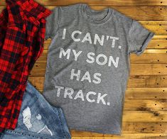 I Can't My Son Has Track Shirt Track and Field Track Mom Track Dad Track Meet Custom Text Shirt Funny Workout Shirts Women Clothing Race Day by 25VintagePlace