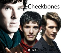 ahahah! This is so great. The numerous amount of great cheekbones that can be found on the BBC. But hey, I'm not complaining