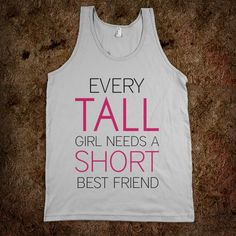Tall & Short Girl BFF - Chamber-o-Chuckles - Skreened T-shirts, Organic Shirts, Hoodies, Kids Tees, Baby One-Pieces and Tote Bags Custom T-Shirts, Organic Shirts, Hoodies, Novelty Gifts, Kids Apparel, Baby One-Pieces   Skreened - Ethical Custom Apparel