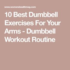 All The Best Arm-Sculpting Exercises You Can Do With Just One Set Of Dumbbells 10 Best Dumbbell Exercises For Your Arms - Dumbbell Workout Routine Dumbbell Workout Routine, Best Dumbbell Exercises, Arm Toning Exercises, Dumbbell Set, Workout Regimen, Arm Exercises With Weights, Toned Arms, Do Exercise, Exercise Routines