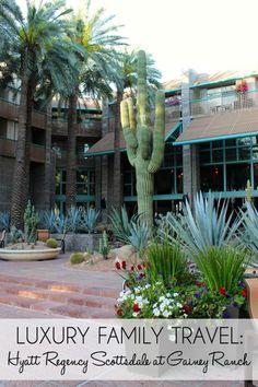 Luxury Family Travel: Hyatt Regency Scottsdale at Gainey Ranch