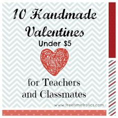 10+ Valentine to make for Teachers and classmates via Free Time Frolics