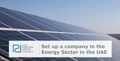 Set up a company in the Energy Sector in the UAE    https://www.propartnergroup.com/2018/03/set-up-energy-company-dubai-abu-dhabi/    #Energy #Power #SolarPower #Engineering #Technology #Electricity #Mainland #FreeZone #Masdar #DMCC #DSO #DEWA #CompanyFormation #BusinessSetup #LLC #PRO #PROServices #Branch #Dubai #AbuDhabi #UAE