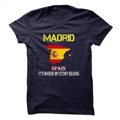 MADRID its where my story begins ! - custom tshirts #business shirts #plain hoodies