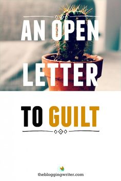 An Open Letter To Guilt