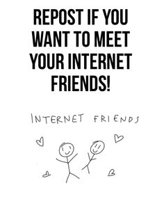 I'm sure you all are just as amazing offline as you are online :) it would be awesome to meet you all