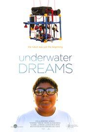 Mud Download Dreams Underwater. Underwater Dreams, narrated by Michael Peña, chronicles the story of how the sons of undocumented Mexican immigrants learned how to build underwater robots. And go up against MIT in the process.