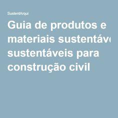 Guia de produtos e materiais sustentáveis para construção civil