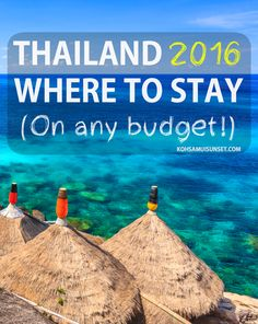 Where to stay in Thailand? A total 2016 list for accommodation at every budget