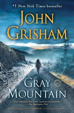 Buy Gray Mountain: A Novel by John Grisham and Read this Book on Kobo's Free Apps. Discover Kobo's Vast Collection of Ebooks and Audiobooks Today - Over 4 Million Titles! Good Books, Books To Read, My Books, Free Books, Random House, John Grisham Books, The Neighbor, The Washington Post, T 4
