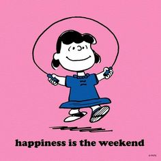 Happy weekend! | Snoopy and Friends | Pinterest