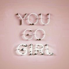 You go Girl! Motivation quotes for girls. Quotes To Live By, Me Quotes, Motivational Quotes, Inspirational Quotes, Girly Quotes, Qoutes, Quotations, Happy Quotes, Woman Quotes