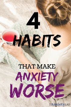 Four common habits proven to make anxiety worse. You might want to avoid these common actions if you want to recover from anxiety. The first habit is...
