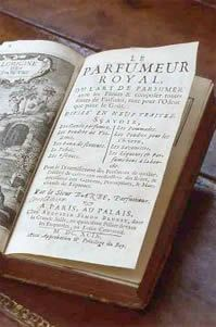 Le Parfumeur Royal by Simon Barbe 1699  Perfume formula book - current price £3142.04 This book probably contains the formulas for the fragrances beloved by The Sun King Louis XIV and his court. The people who made perfume popular throughout Europe. A fabulous piece of history.