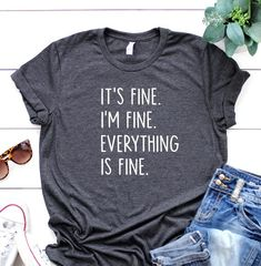 It's Fine I'm Fine Everything Is Fine Shirt, Anxiety Tee, Funny Shirt, Sarcastic Tshirt, Gift For Mo Team Bride Shirts, Groom Shirts, Baby Shirts, Couple Shirts, Family Shirts, Sarcastic Shirts, Funny Shirts, Funny Sarcastic, Peach Shirt