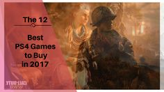 The 12 Best Games to buy in 2017 Games To Buy, Ps4 Games, Thing 1 Thing 2, Online Shopping, Blog, Movie Posters, Movies, Fashion, Moda