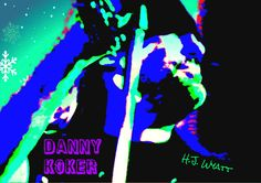 Danny Koker Photo Art by Heather Jane Wyatt