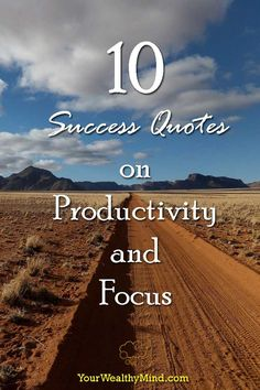 10 Success Quotes on Productivity and Focus