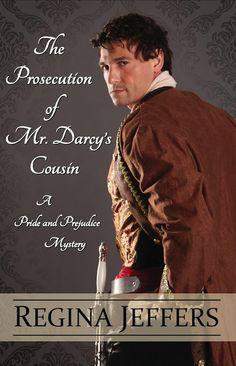 The Prosecution of Mr. Darcy's Cousin by Regina Jeffers  http://austenauthors.net/emporium/