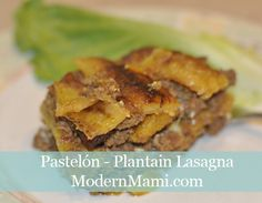 I can almost taste the awesome! Pastelón Recipe - Plantain Lasagna Recipe