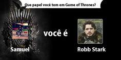 Que papel voc� tem em Game of Thrones?
