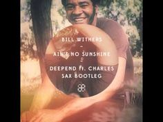 Bill Withers - Ain't No Sunshine (Deepend ft Charles Sax Bootleg) - http://www.audiobyray.com/mastering/bill-withers-aint-no-sunshine-deepend-ft-charles-sax-bootleg/ - mastering