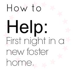 As a foster parent - How to help kids settle in on their first night in foster care (or first night in your home)