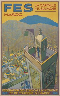 1925 Fez Maroc - La Capitale Musulmane (Fez - the Muslim Capital) vintage travel poster Morocco Map, Visit Morocco, Morocco Travel, Africa Travel, Mike Bell, Pub Vintage, Tattoos For Lovers, Art Deco Posters, Travel Images
