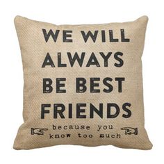 Burlap Greatest Associates Eternally Humorous Throw Pillow. See even more by clicking the image