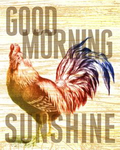 "8x10 art print - ""Good Morning Sunshine"" - Rooster & Typography Poster Print with Wood Grain Texture"