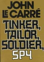 Tinker, Tailor, Soldier Spy by John Le Carre
